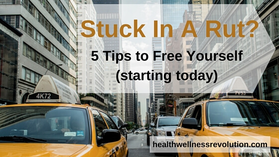 Stuck in a Rut - 5 Tips to Free Yourself